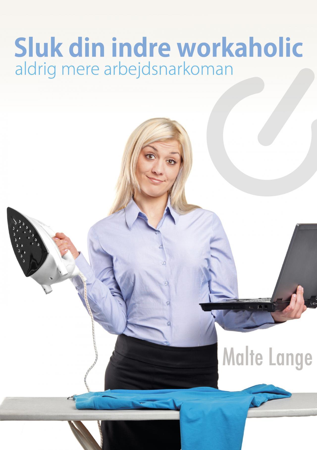 N/A – Sluk din indre workaholic - aldrig mere arbejdsnarkoman fra mindly.dk
