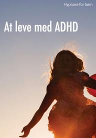 Hypnose for børn: At leve med ADHD