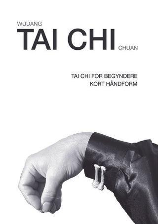 N/A Tai chi 34: tai chi for begyndere (wudang tai chi chuan) bog på mindly.dk
