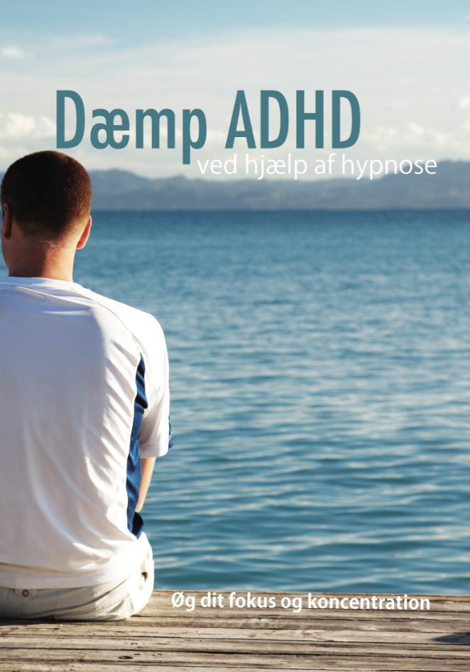 Dæmp adhd med hypnose - øg dit fokus og koncentration fra N/A på mindly.dk