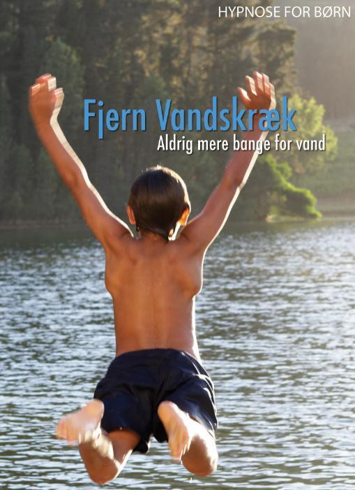 Image of   Hypnose for børn: Dæmp Vandskræk - Aldrig mere bange for vand