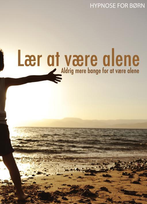 Image of Hypnose for børn: Lær at være alene - aldrig mere bange for at være alene
