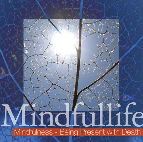 Billede af Mindfulness - Being Present with Death (Mindfullife)