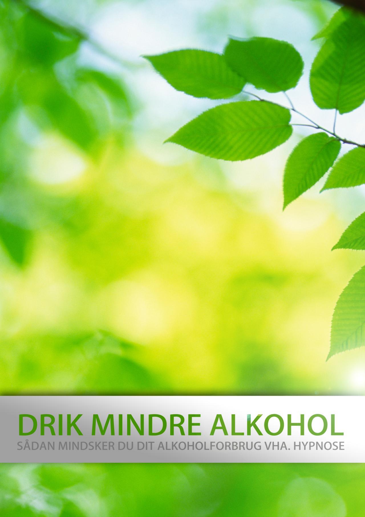 Image of   Drik mindre alkohol - sådan mindsker du dit alkoholforbrug med hypnose