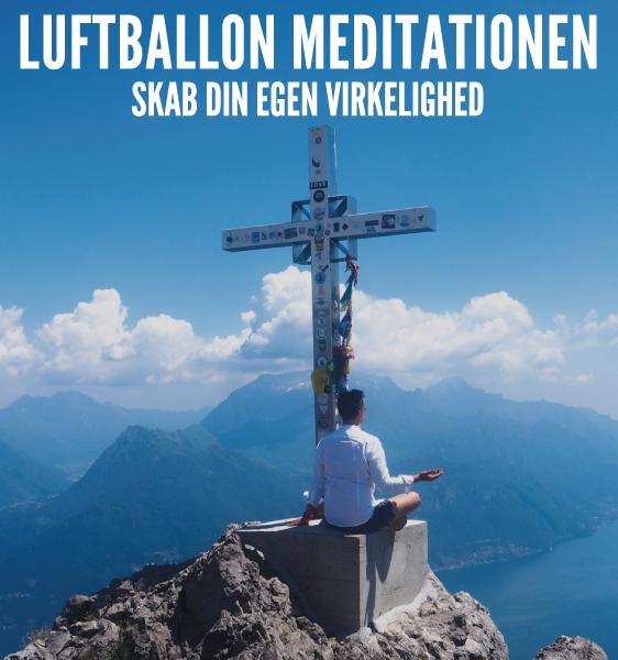 Luftballon Meditationen - Skab din egen virkelighed