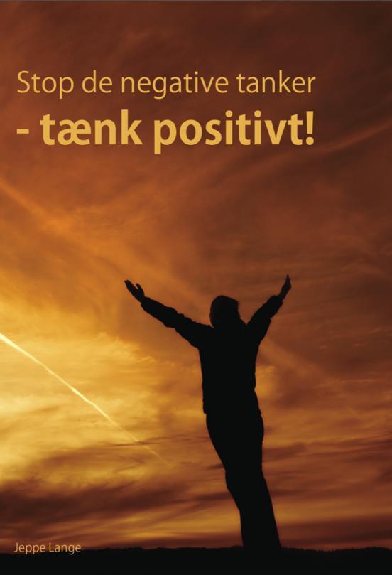Stop de negative tanker - tænk positivt!