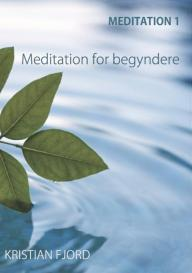 Meditation 1: Meditation for begyndere