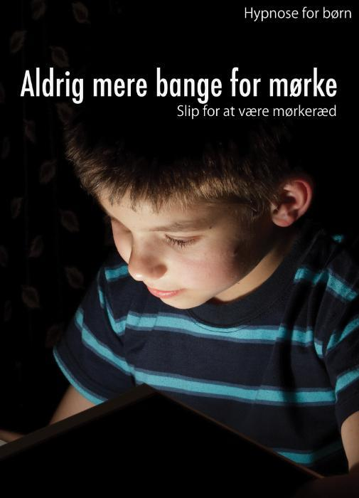 Image of Hypnose for børn: Aldrig mere bange for mørke - slip for at være mørkeræd